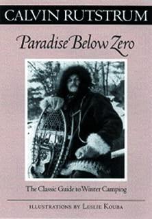 Paradise Below Zero: The Classic Guide to Winter Camping (Fesler-Lampert Minnesota Heritage)