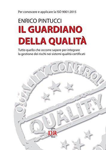 Il guardiano della qualità: Per conoscere e applicare la ISO 9001:2015 (Sanità e Normativa) (Italian Edition)