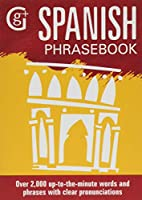 Spanish Phrasebook: Over 2000 Up-to-the-Minute Words and Phrases with Clear Pronunciations
