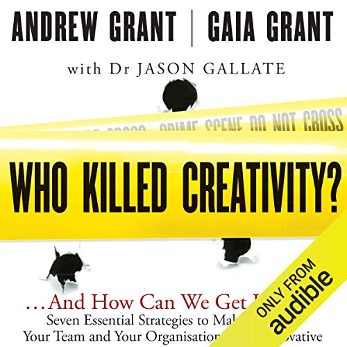 Who Killed Creativity?     ...And How Do We Get It Back?              By:                                                                                                                                 Gaia Grant,                                                                                        Jason Gallate,                                                                                        Andrew Grant                               Narrated by:                                                                                                                                 Deryn Edwards,                                                                                        Oliver Fenton                      Length: 7 hrs and 34 mins     4 ratings     Overall 4.3
