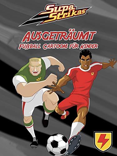 Supa Strikas - Ausgeträumt - Fußball Cartoons für Kinder