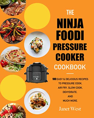 Sale!! The Ninja Foodi Pressure Cooker Cookbook: 100 Easy & Delicious Recipes to Pressure Cook, Air ...