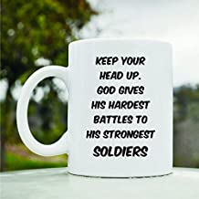 Keep Your Head up God Gives His Hardest Battles to His Strongest Soldiers Cute Funny 11oz Ceramic Coffee Mug Cup