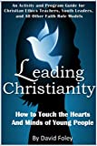 Leading Christianity: How to Touch the Hearts and Minds of Young People (English Edition)