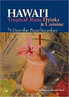 Hawaii Tropical Rum Drinks & Cuisine by Don the Beachcomber