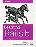 Learning Rails 5: Rails from the Outside In - Mark Locklear
