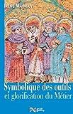 Symbolique des outils et glorification du métier - Jean-Cyrille Godefroy Editions - 26/02/2016