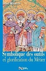 Symbolique des outils et glorification du métier d'Irène Mainguy