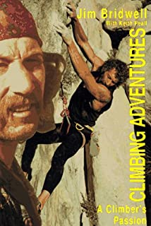 Climbing Adventures: A Climber's Passion