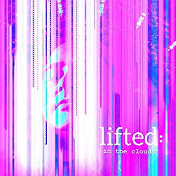 Lifted: In the Clouds