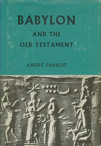 BABYLON AND THE OLD TESTAMENT Studies in Biblical Archaeology #8