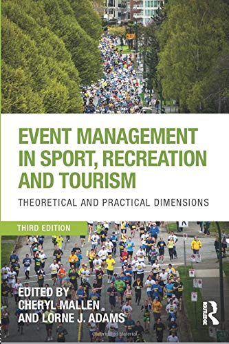 Compare Textbook Prices for Event Management in Sport, Recreation and Tourism 3 Edition ISBN 9781138234765 by Mallen, Cheryl,Adams, Lorne