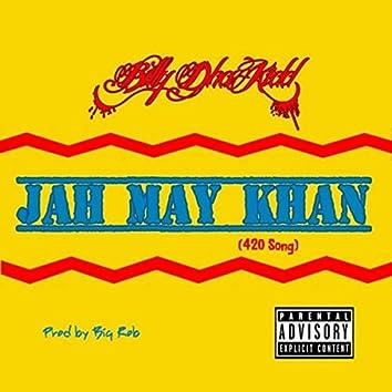 Jah May Khan (420 Song)