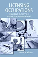 Licensing Occupations: Ensuring Quality or Restricting Competition