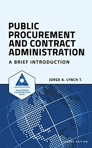 Compare Textbook Prices for Public Procurement and Contract Administration: A Brief Introduction Procurement ClassRoom Series  ISBN 9781520977638 by Lynch T., Jorge A.