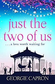 Just the Two of Us: An emotional page turner about never giving up on love by [Georgie Capron]