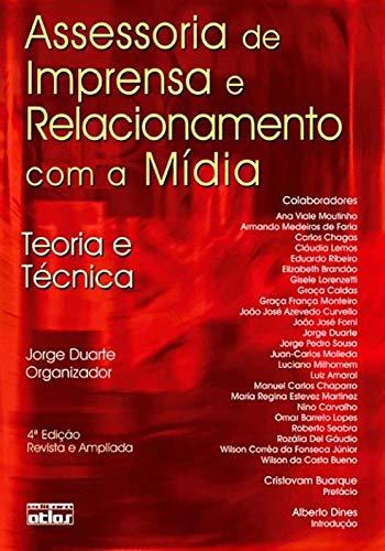 Assessoria De Imprensa E Relacionamento Com A Mídia: Teoria E Técnica