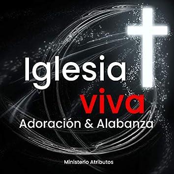 Iglesia Viva (Adoración Y Alabanza)