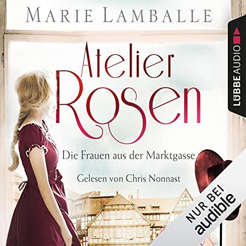 Atelier Rosen - Die Frauen aus der Marktgasse Titelbild