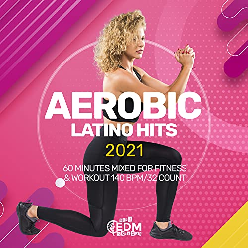 Aerobic Latino Hits 2021: 60 Minutes Mixed for Fitness & Workout 140 bpm/32 Count
