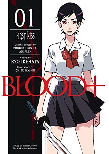 Blood+ Volume 1: First Kiss (Novel)