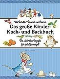 Das große Kinder-Koch- und Backbuch: Die schönsten Rezepte für jede Jahreszeit