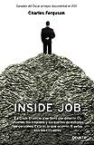 Inside Job: La crisis financiera se llevó por delante los ahorros, los empleos y los sueños de millones de personas. Esto es lo que ocurrió. Y estos son los culpables (Economia (deusto))