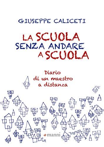 La scuola senza andare a scuola (Italian Edition)