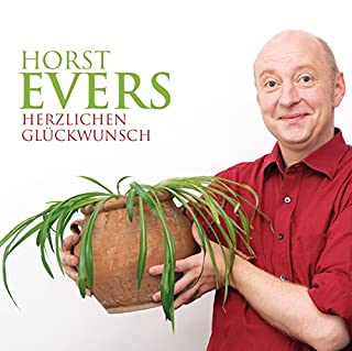 Herzlichen Glückwunsch                   Autor:                                                                                                                                 Horst Evers                               Sprecher:                                                                                                                                 Horst Evers                      Spieldauer: 1 Std. und 17 Min.     21 Bewertungen     Gesamt 4,7