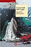 La morte della patria: La crisi dell'idea di nazione tra Resistenza, antifascismo e Repubblica (Italian Edition)