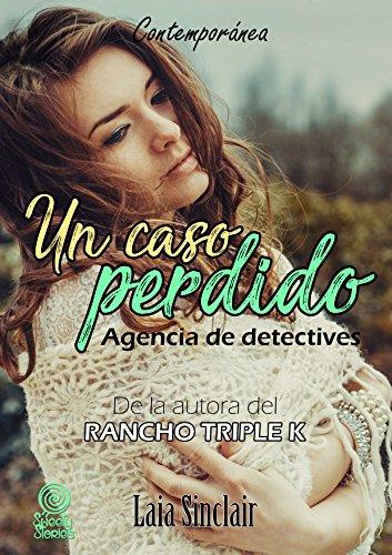 Un caso perdido: Romántica contemporánea (Agencia de detectives nº 1)