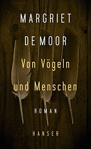 Von Vögeln und Menschen: Roman