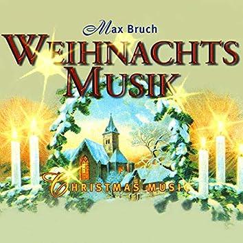 Max Bruch: Weihnachts Musik