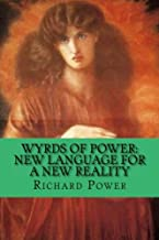 Wyrds of Power: New Language for A New Reality