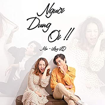 Người Dưng Ơi (feat. Lăng LD)
