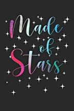 MADE OF STARS: MADE OF STARS Positive Inspirational Message Womenn Girl Journal/Notebook Blank Lined Ruled 6x9 100 Pages