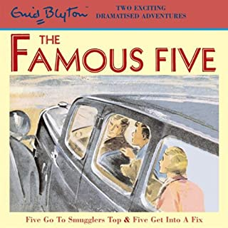 Famous Five     'Five Go to Smuggler's Top' & 'Five Get into a Fix'              By:                                                                                                                                 Enid Blyton                               Narrated by:                                                                                                                                 full cast                      Length: 2 hrs and 15 mins     5 ratings     Overall 4.8