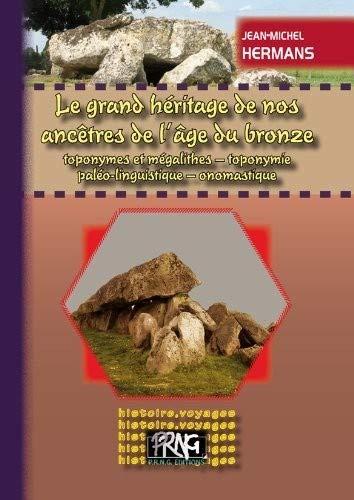 Le grand héritage de nos ancêtres : toponymes et mégalithes, toponymie, paléo-linguistique, onomastique