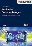 Stationäre Batterie-Anlagen: Auslegung, Installation und Wartung (Elektropraktiker-Bibliothek)