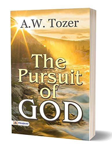 The Pursuit of God (There is the Spiritual Secret Relationship of a...