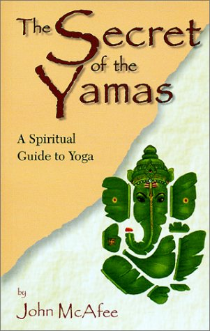 The Secret of the Yamas: A Spiritual Guide to Yoga