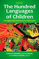 The Hundred Languages of Children: The Reggio Emilia Experience in Transformation