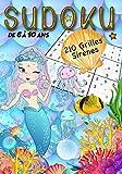 Sudoku de 6 à 10 ans 210 grilles sirènes: Activités jeux de réflexion pour enfants de 6, 7, 8, 9 et 10 ans • avec solutions • Sirène • 17,78 x 25,4 cm • un cadeau sympa
