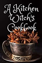 A Kitchen Witch's Cookbook: 106 Page Blank Witch's Recipe cookbook