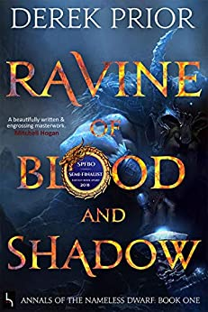 Ravine of Blood and Shadow (Annals of the Nameless Dwarf Book 1) by [Derek Prior, D.P. Prior, Anton Kokarev, Greg Shipp, Theo Prior, Valmore Daniels, Mitchell Hogan]