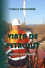 Viata de petrolist: Editia ilustrata