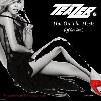 Hot On the Heelz (of Her Love)