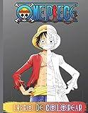 One Piece Libro De Colorear: Libro para Colorear Anime de One-Piece para Adultos, Adolescentes y Niños + 60 HD Dibujos únicos para Colorear de Personajes de ONE PIECE Manga (Alta-Calidad)