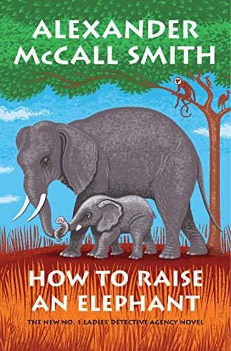 How to Raise an Elephant No 1 Ladies Detective Agency 21 No 1 Ladies Detective Agency Series product image