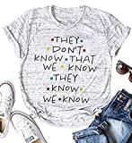 LUKYCILD Friends Shirt They Don't Know That We Know They Know T Shirt Women Short Sleeve Casual Letter Print Top Tee (S, Grey)